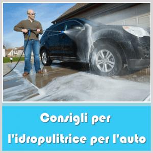consigli per idropulitrice per auto